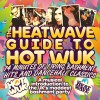 The Heatwave Guide To Hot Wuk